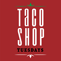 Taco Shop Tuesdays