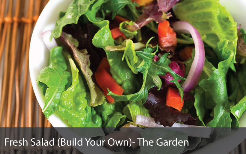 Fresh Salad (Build Your Own) - The Garden